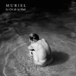 MURIEL - Le Cri de la Nuit, Foto: Laura Tedeschi - sync music